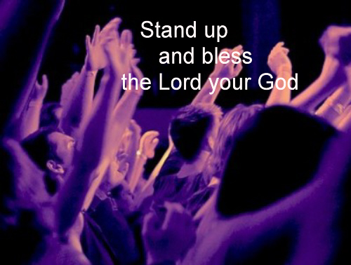 Stand up and bless the Lord Ye people of His