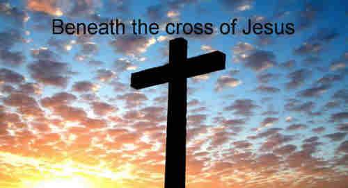 Beneath the Cross of Jesus I fain