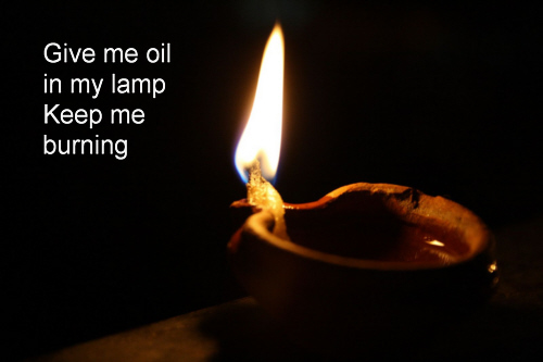 Give me oil in my lamp keep me burning