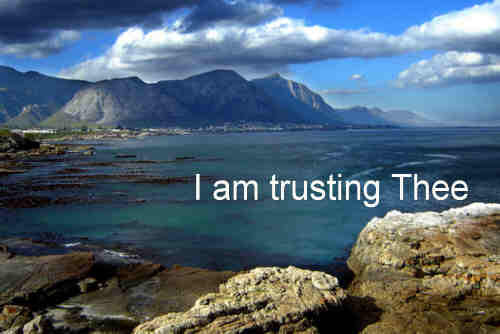 I am trusting Thee Lord Jesus Trusting only Thee