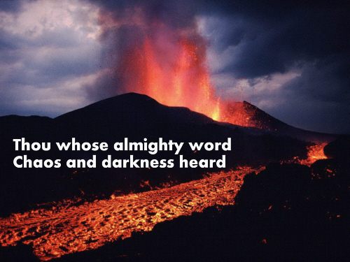 Thou Whose eternal word Chaos and darkness heard
