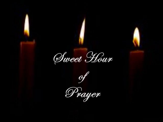 Sweet hour of prayer sweet hour of