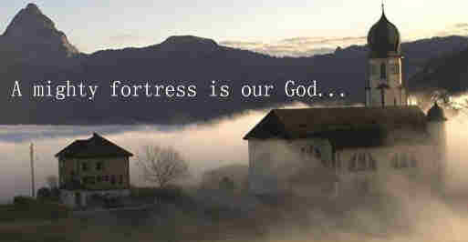 A mighty fortress is our God A bulwark