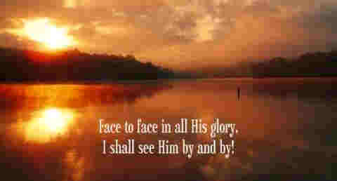 Face to face with Christ my Saviour Face