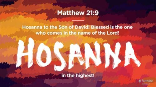 Hosanna to the living Lord Hosanna to
