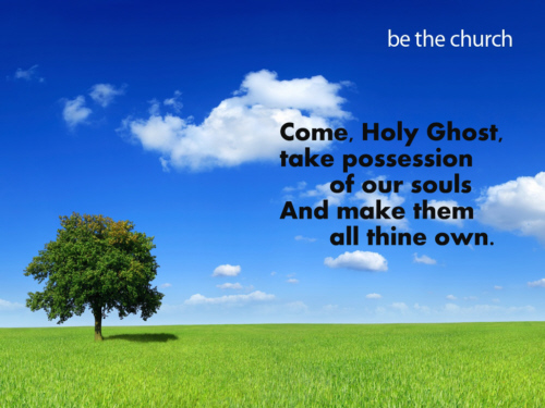 Come Holy Ghost Creator come from thy