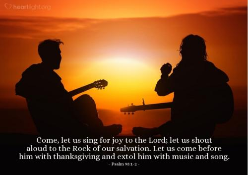 O come let us sing to the Lord To Him