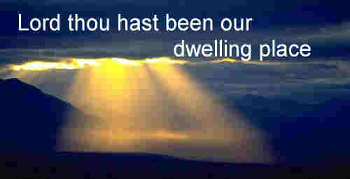 Lord thou hast been our dwelling place