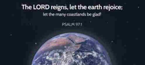 God reigneth let the earth be glad and