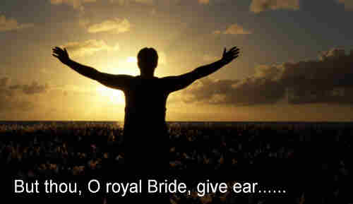 But thou O royal bride give ear and to