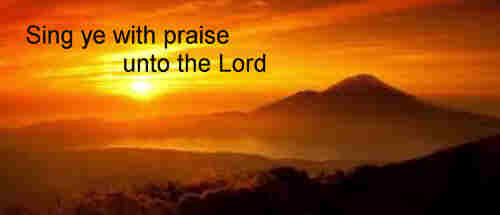 Sing ye with praise unto the Lord new