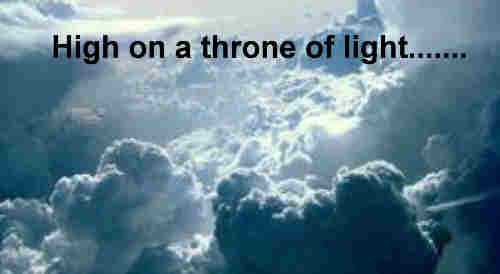 High on a throne of light O Lord Dost