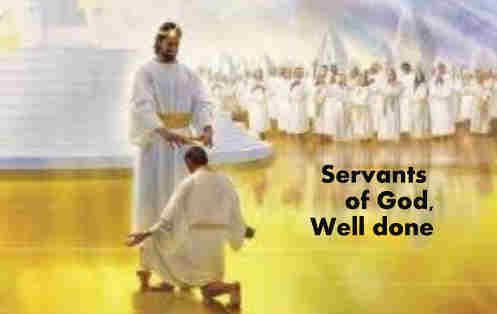 Servants of God well done You make in