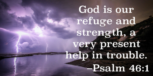 God is our refuge and our strength When