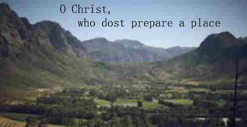 O Christ Who dost prepare a place For us