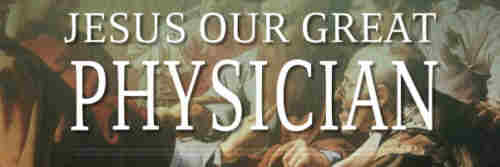 Christ as our great physician heals Our