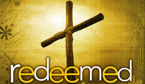 I'm redeemed I'm redeemed From the darkness of